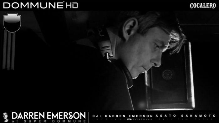 DARREN EMERSON at S/U/P/E/R/ DOMMUNE