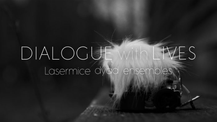 DIALOGUE with LIVES Documentary of Lasermice dyad ensembles